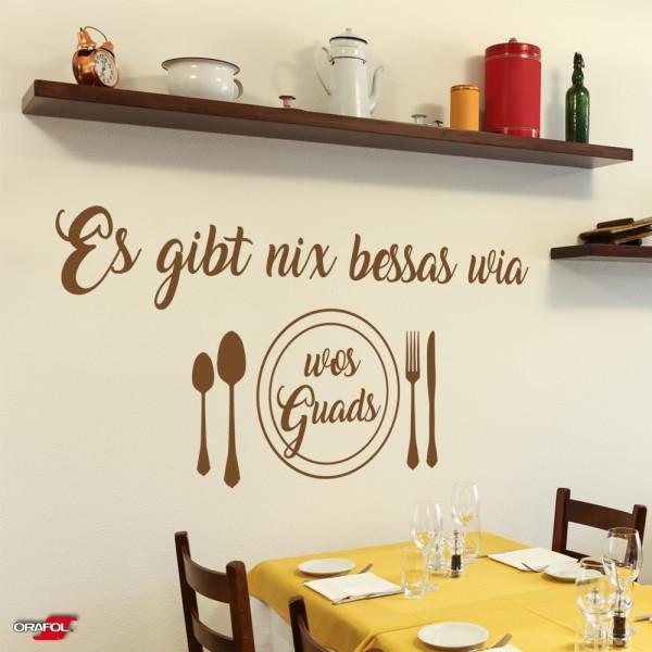 Wandtattoo - Es gibt nix bessas, wia wos Guads! - Bayerischer Wandspruch