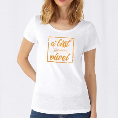 Damen T-Shirt Organic - A bissl wos gähd oiwei